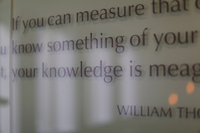 If you can measure that of which you speak… -William Thomson, Lord Kelvin